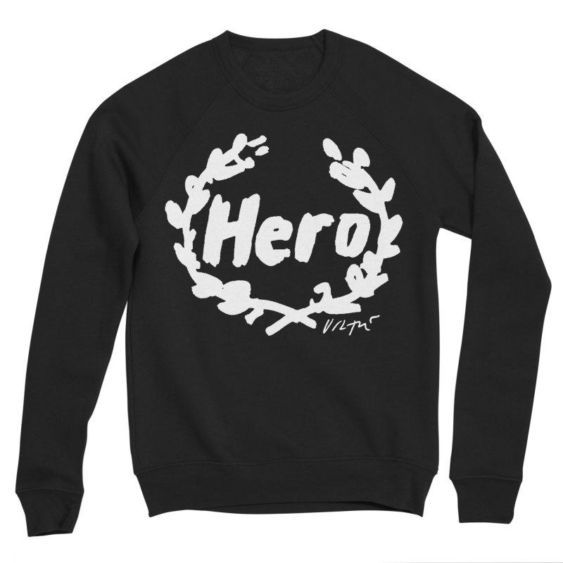 Hero (black) Men's Sponge Fleece Sweatshirt by James Victore's Artist Shop