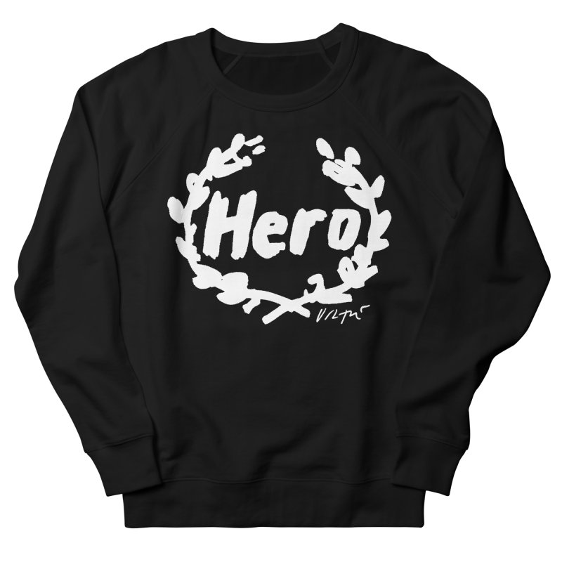 Hero (black) Women's French Terry Sweatshirt by James Victore's Artist Shop