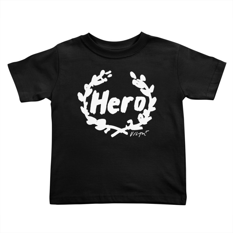 Hero (black) Kids Toddler T-Shirt by James Victore's Artist Shop