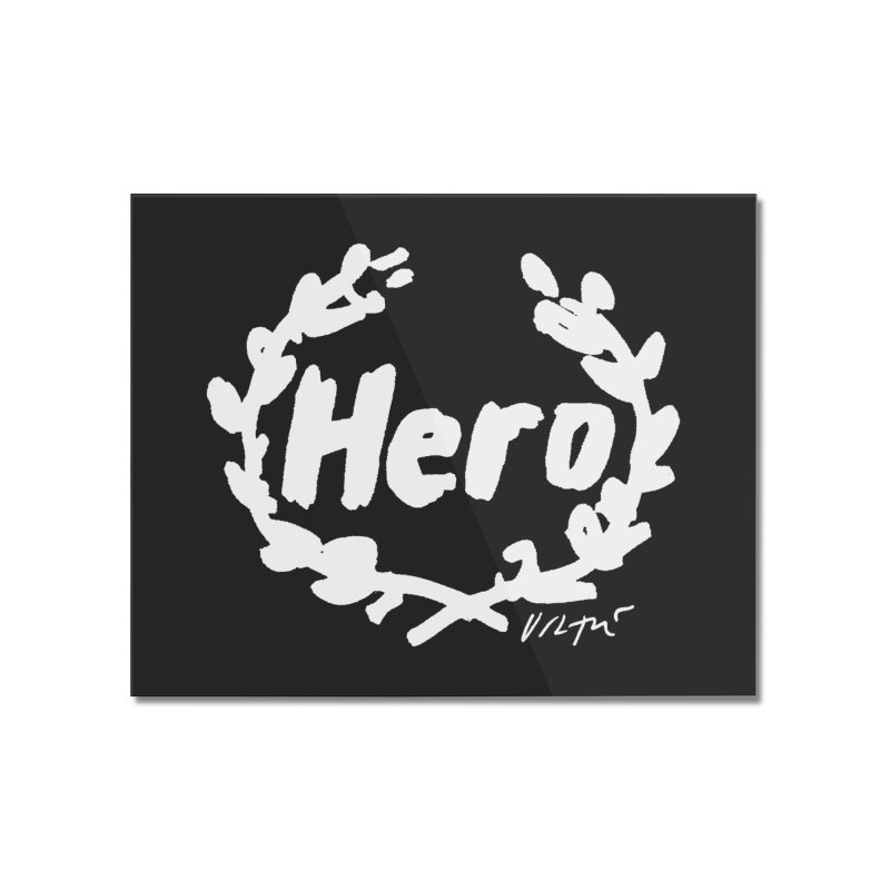 Hero (black) Home Mounted Acrylic Print by James Victore's Artist Shop