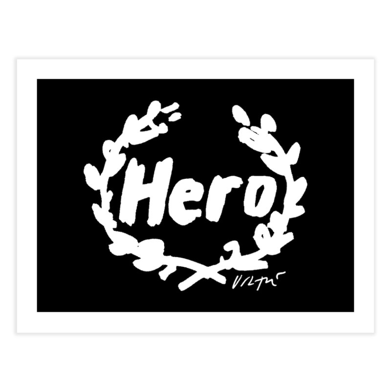 Hero (black) Home Fine Art Print by James Victore's Artist Shop