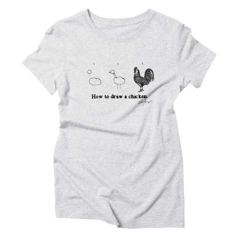 How To Draw A Chicken Women's T-Shirt by James Victore's Artist Shop