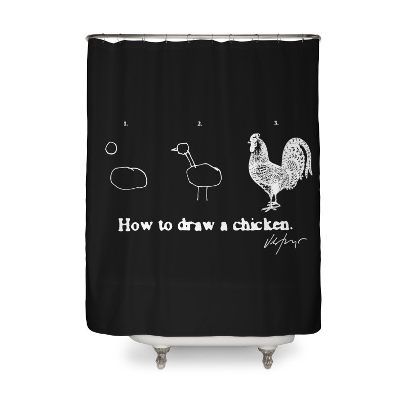 How To Draw A Chicken (black) Home Shower Curtain by James Victore's Artist Shop