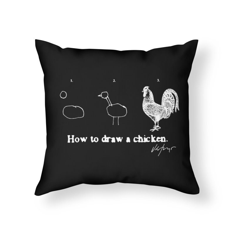 How To Draw A Chicken (black) Home Throw Pillow by James Victore's Artist Shop