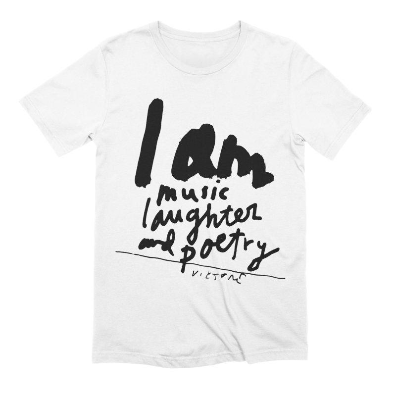 I Am Music Laughter and Poetry Men's Extra Soft T-Shirt by James Victore's Artist Shop