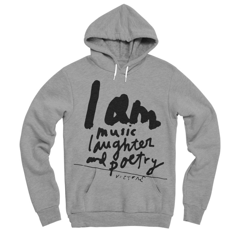 I Am Music Laughter and Poetry Men's Sponge Fleece Pullover Hoody by James Victore's Artist Shop