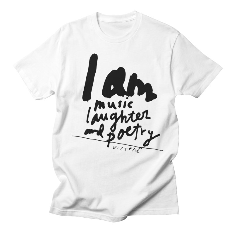 I Am Music Laughter and Poetry Men's Regular T-Shirt by James Victore's Artist Shop