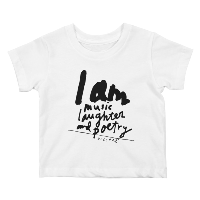 I Am Music Laughter and Poetry Kids Baby T-Shirt by James Victore's Artist Shop