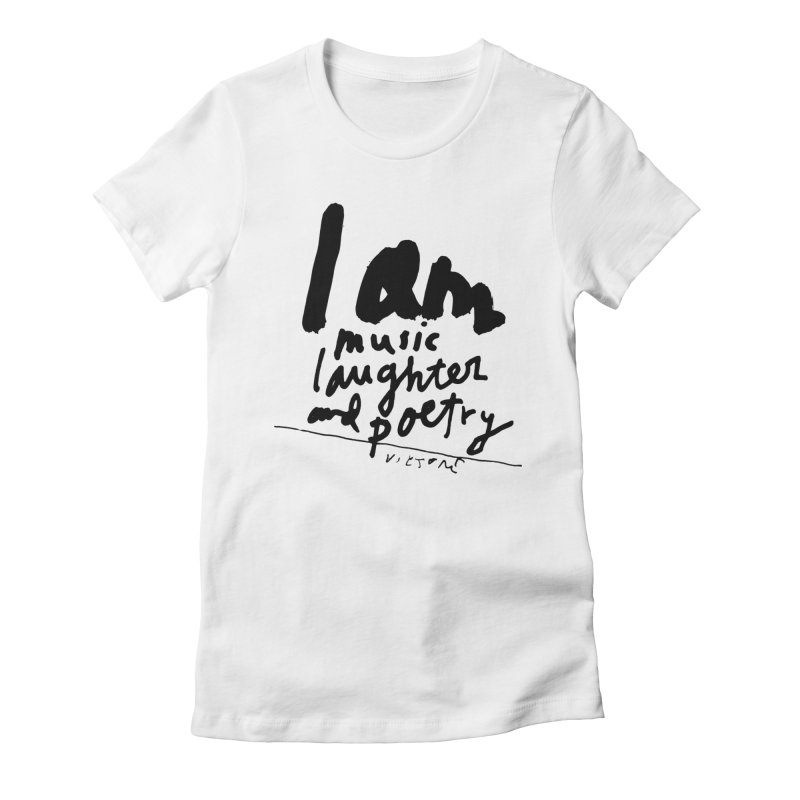 I Am Music Laughter and Poetry Women's Fitted T-Shirt by James Victore's Artist Shop