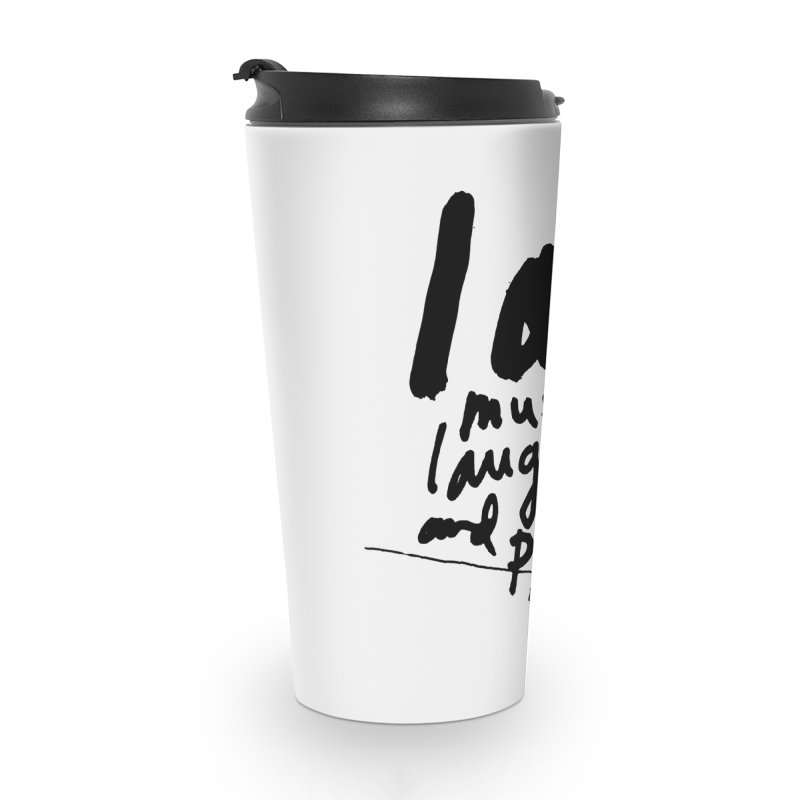 I Am Music Laughter and Poetry Accessories Travel Mug by James Victore's Artist Shop