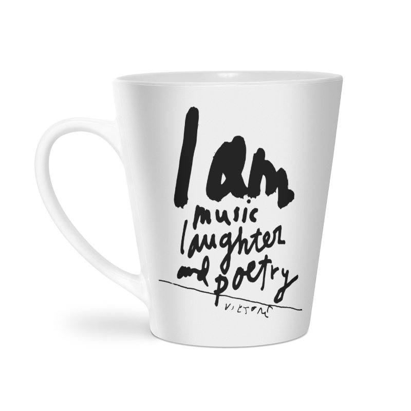 I Am Music Laughter and Poetry Accessories Latte Mug by James Victore's Artist Shop