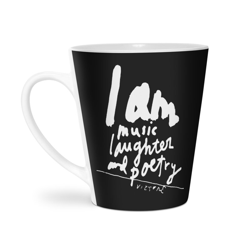 I Am Music, Laughter, And Poetry (Black) Accessories Latte Mug by James Victore's Artist Shop