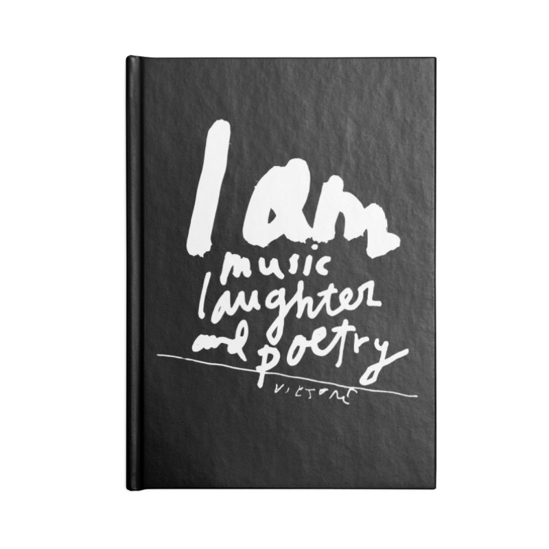 I Am Music, Laughter, And Poetry (Black) Accessories Lined Journal Notebook by James Victore's Artist Shop