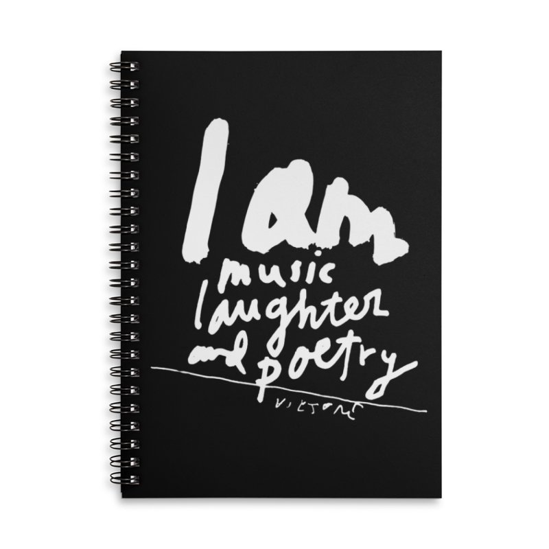 I Am Music, Laughter, And Poetry (Black) Accessories Lined Spiral Notebook by James Victore's Artist Shop