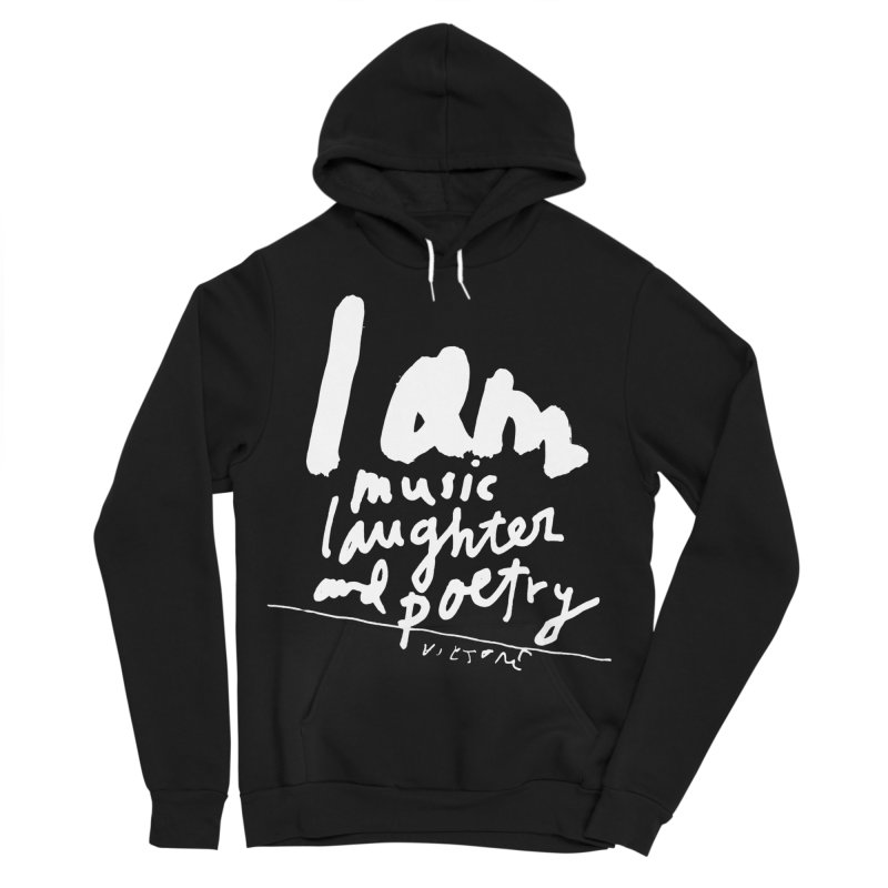 I Am Music, Laughter, And Poetry (Black) Women's Sponge Fleece Pullover Hoody by James Victore's Artist Shop