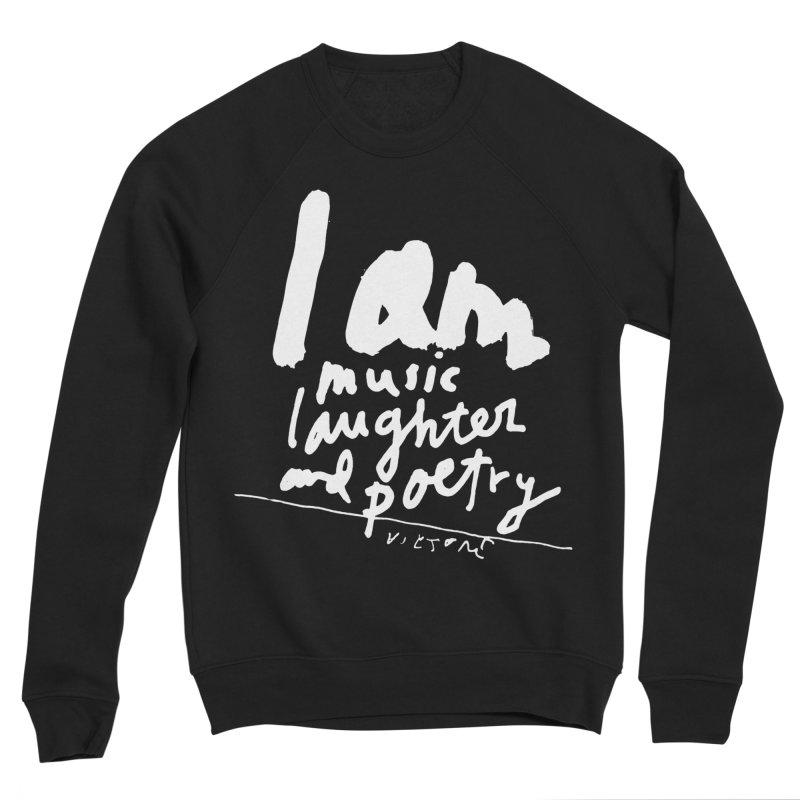 I Am Music, Laughter, And Poetry (Black) Men's Sponge Fleece Sweatshirt by James Victore's Artist Shop