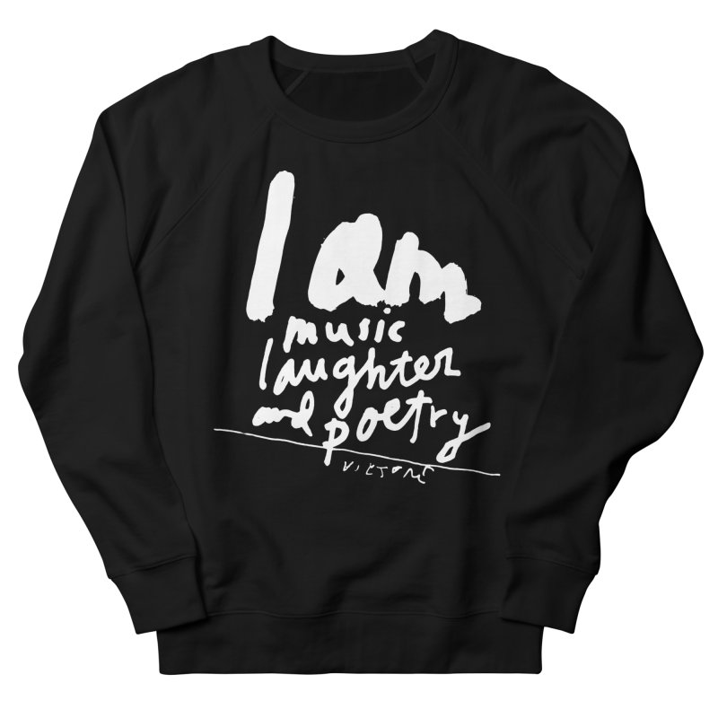 I Am Music, Laughter, And Poetry (Black)  Women's French Terry Sweatshirt by James Victore's Artist Shop