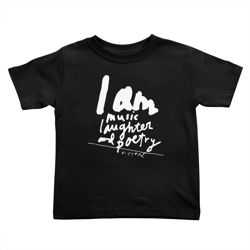 I Am Music, Laughter, And Poetry (Black) Kids Toddler T-Shirt by James Victore's Artist Shop