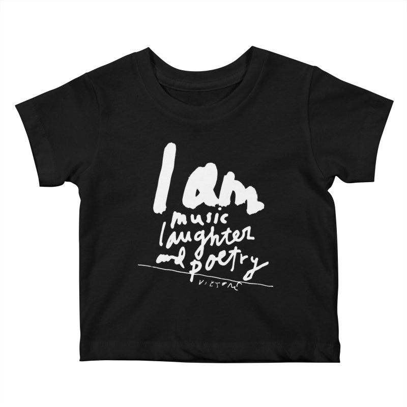 I Am Music, Laughter, And Poetry (Black) Kids Baby T-Shirt by James Victore's Artist Shop