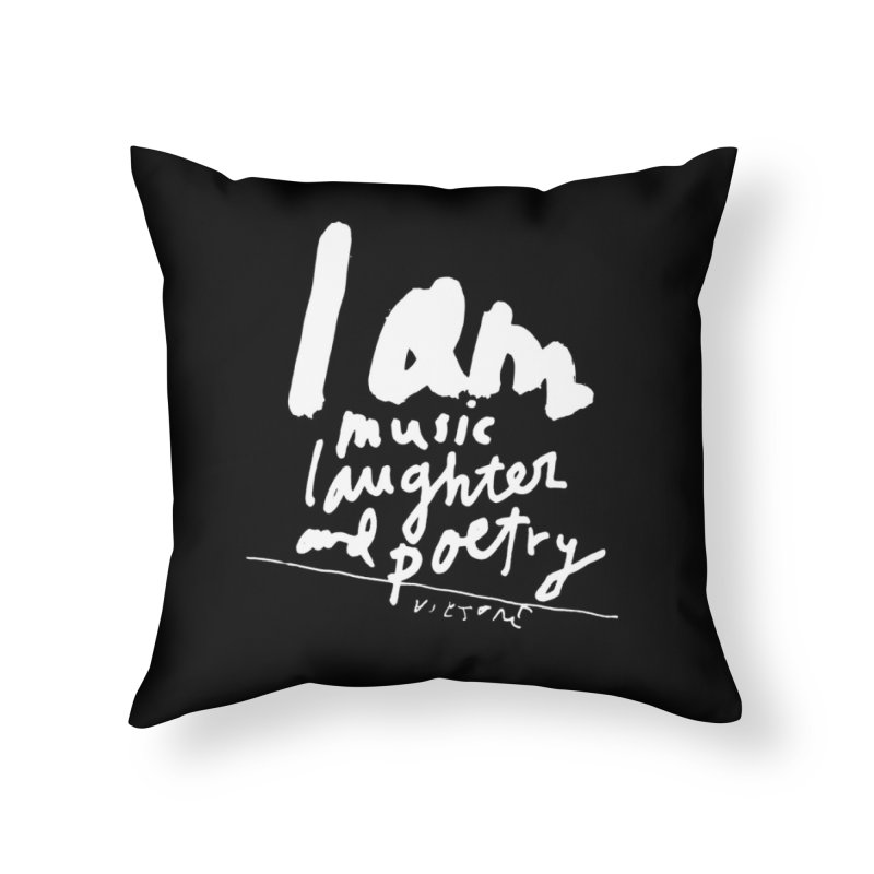 I Am Music, Laughter, And Poetry (Black) Home Throw Pillow by James Victore's Artist Shop