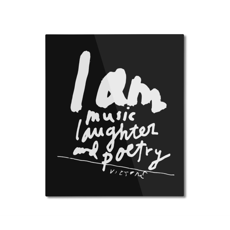 I Am Music, Laughter, And Poetry (Black) Home Mounted Aluminum Print by James Victore's Artist Shop