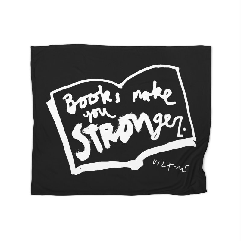 Books Make You Stronger (black) Home Blanket by James Victore's Artist Shop