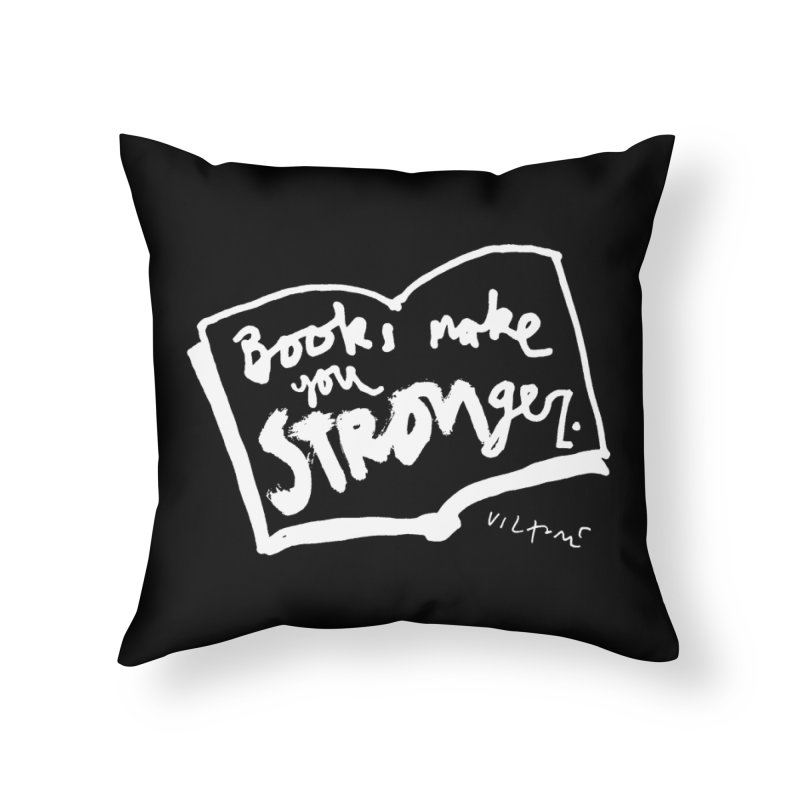 Books Make You Stronger (black) Home Throw Pillow by James Victore's Artist Shop