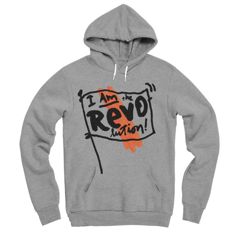 I Am The Revolution Men's Sponge Fleece Pullover Hoody by James Victore's Artist Shop