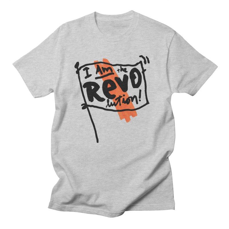 I Am The Revolution Women's Unisex T-Shirt by James Victore's Artist Shop