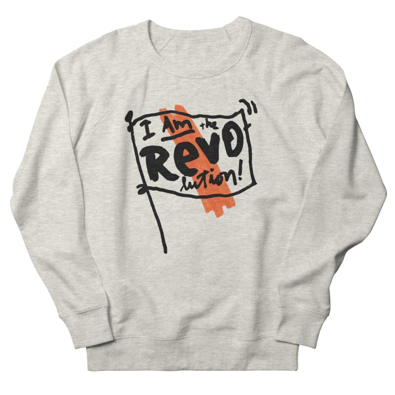 I Am The Revolution Men's French Terry Sweatshirt by James Victore's Artist Shop