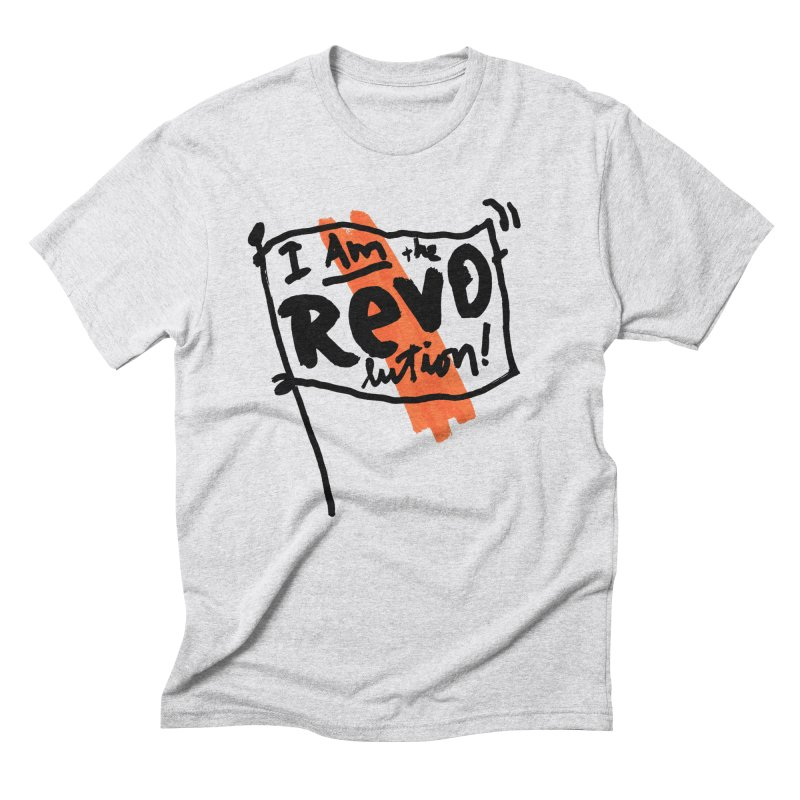 I Am The Revolution Men's Triblend T-Shirt by James Victore's Artist Shop