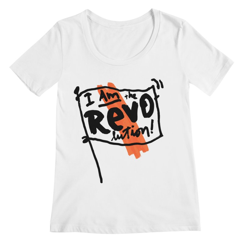 I Am The Revolution Women's Regular Scoop Neck by James Victore's Artist Shop