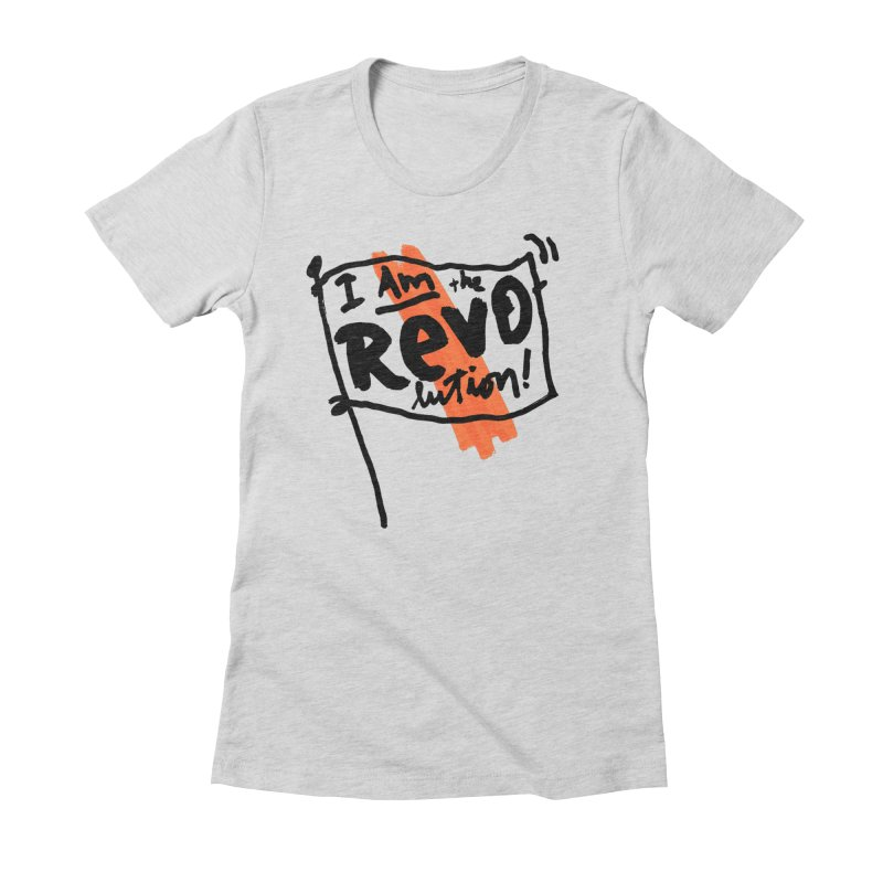 I Am The Revolution Women's Fitted T-Shirt by James Victore's Artist Shop
