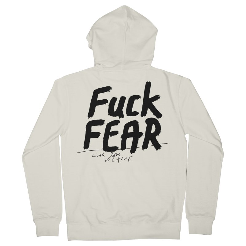 Fuck Fear Men's French Terry Zip-Up Hoody by James Victore's Artist Shop