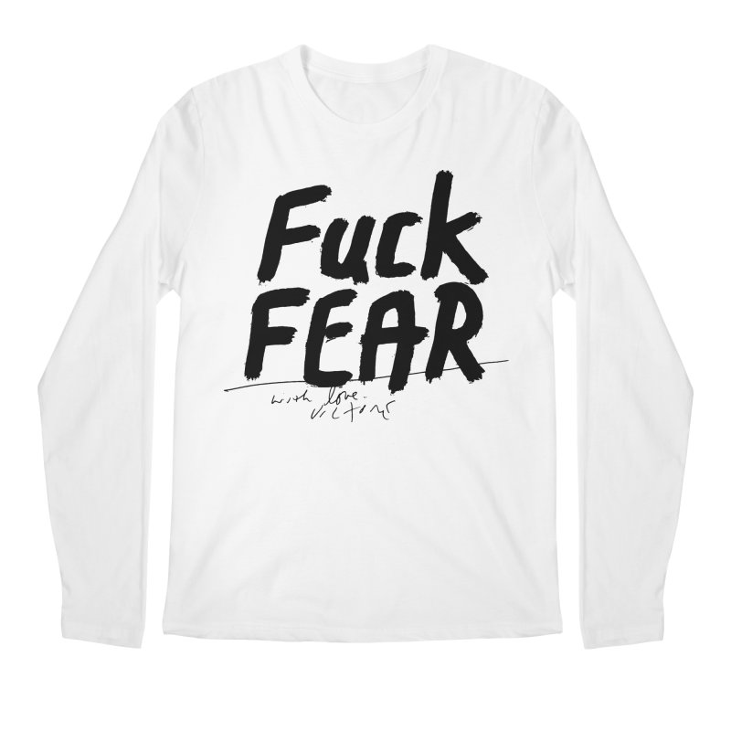 Fuck Fear Men's Regular Longsleeve T-Shirt by James Victore's Artist Shop