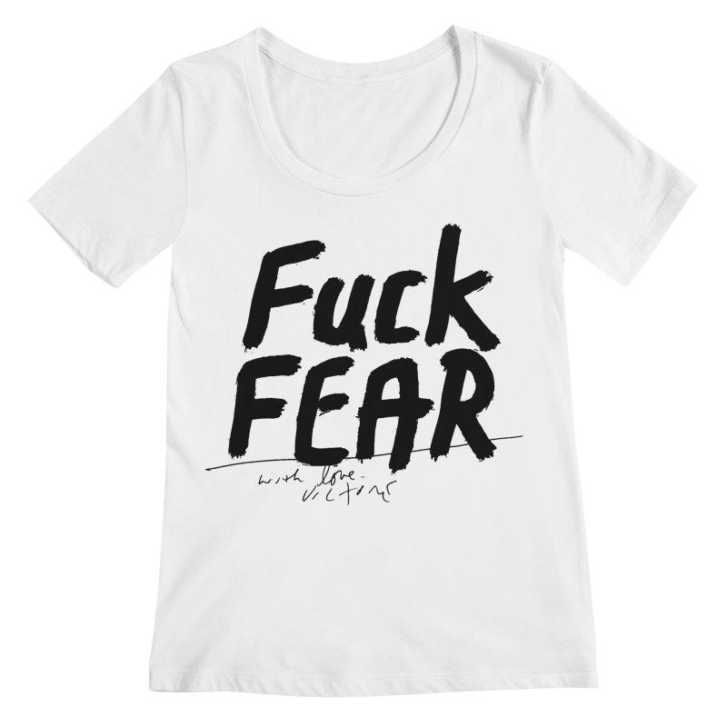 Fuck Fear Women's Scoopneck by James Victore's Artist Shop