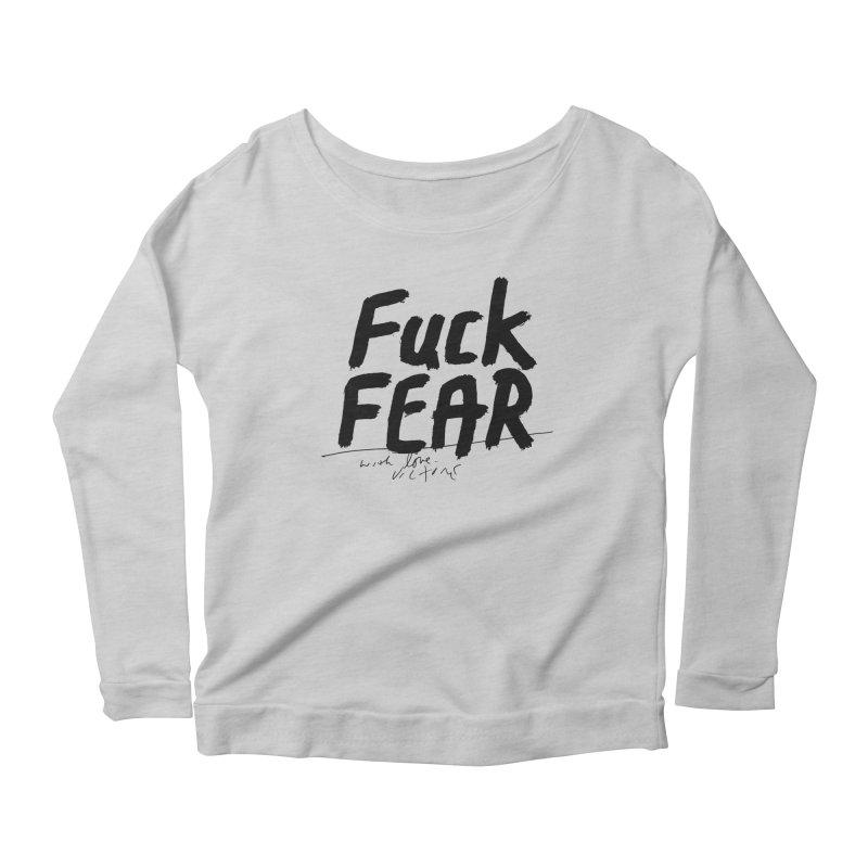 Fuck Fear Women's Scoop Neck Longsleeve T-Shirt by James Victore's Artist Shop