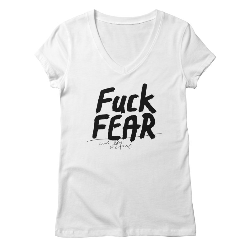 Fuck Fear Women's V-Neck by James Victore's Artist Shop