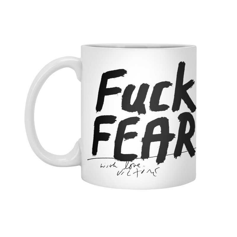 Fuck Fear Accessories Mug by James Victore's Artist Shop