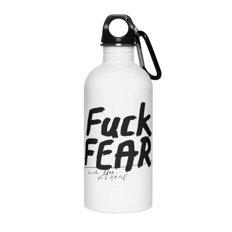 Fuck Fear Accessories Water Bottle by James Victore's Artist Shop