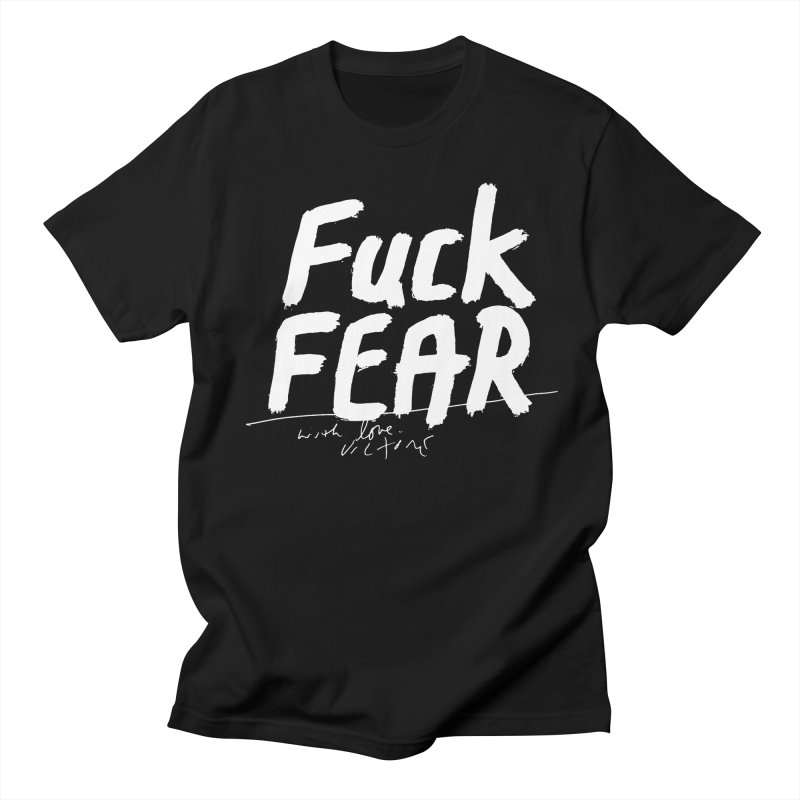 Fuck Fear (black) Men's T-Shirt by James Victore's Artist Shop