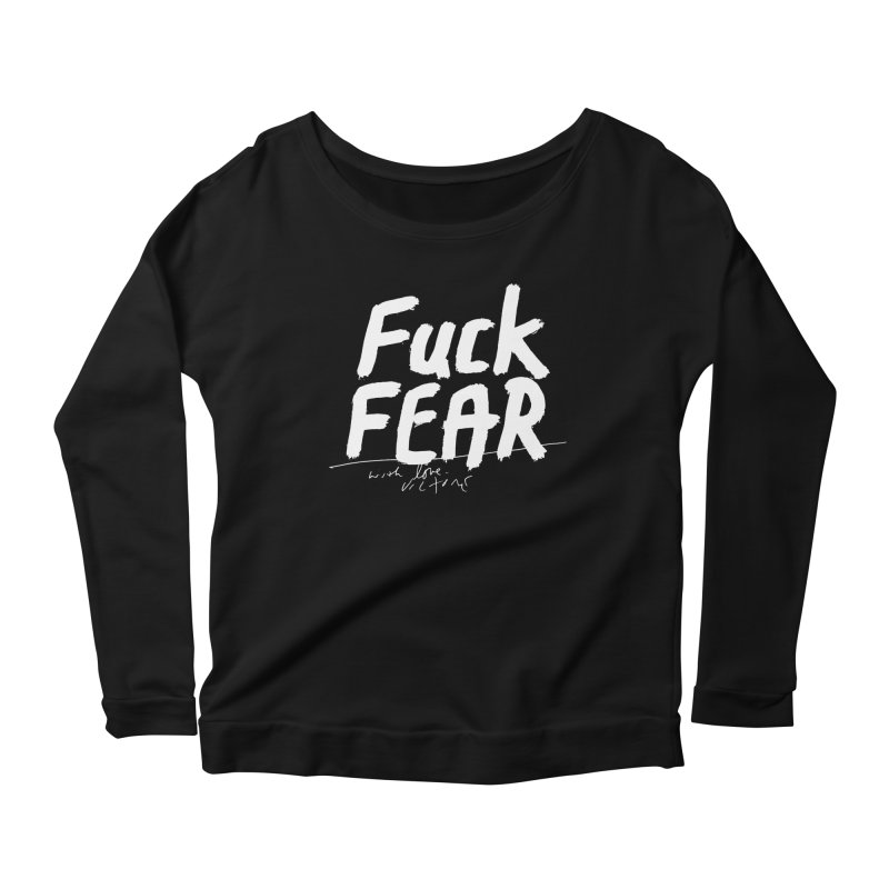 Fuck Fear (black) Women's Scoop Neck Longsleeve T-Shirt by James Victore's Artist Shop