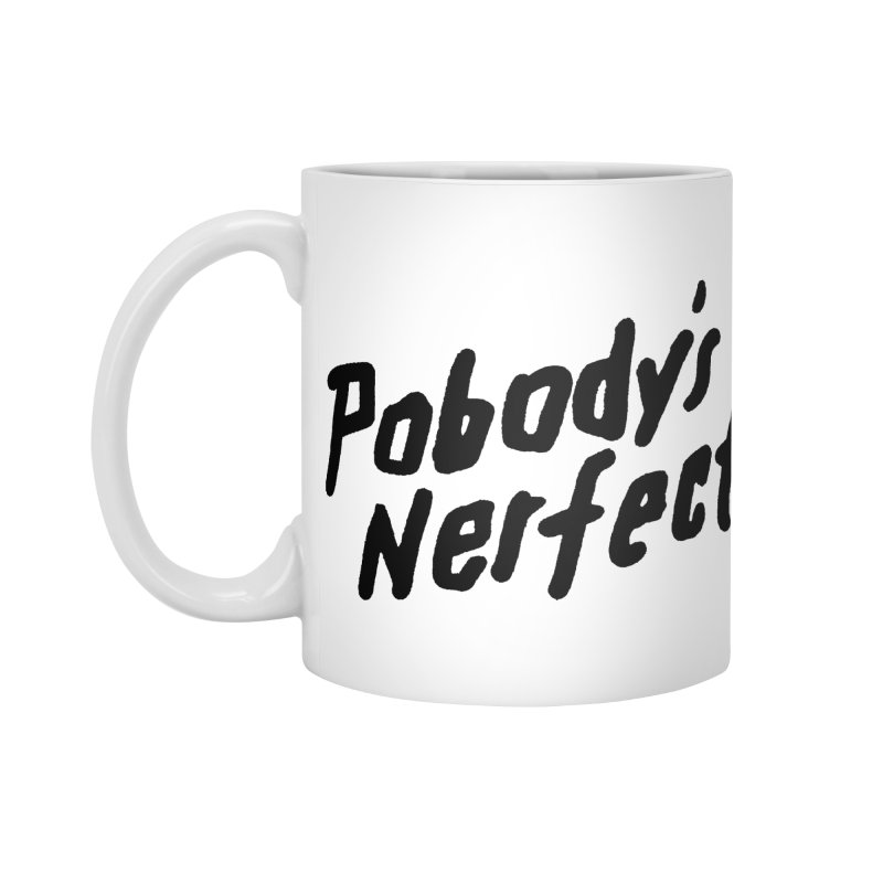 Pobody's Nerfect Accessories Standard Mug by James Victore's Artist Shop