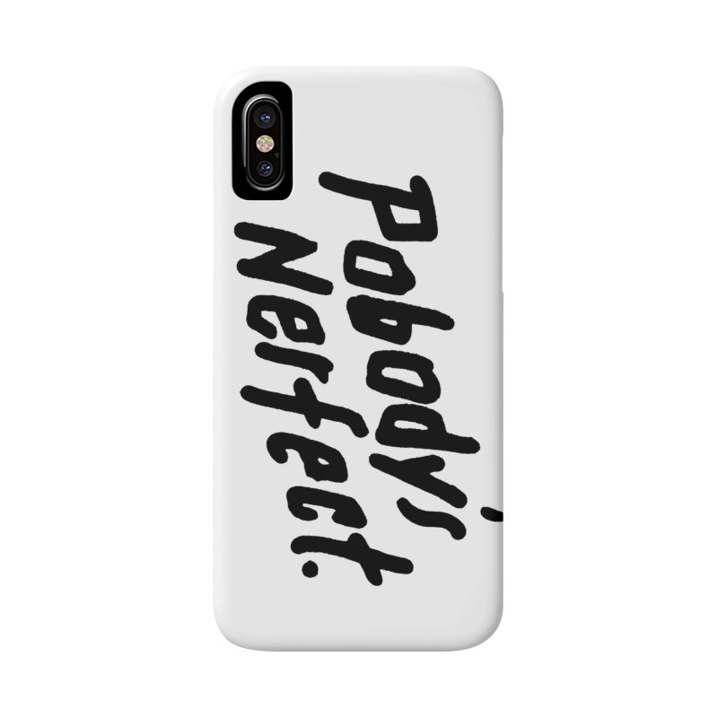Pobody's Nerfect Accessories Phone Case by James Victore's Artist Shop