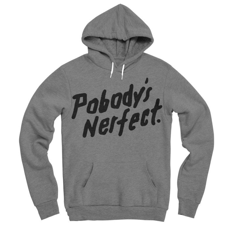 Pobody's Nerfect Men's Sponge Fleece Pullover Hoody by James Victore's Artist Shop