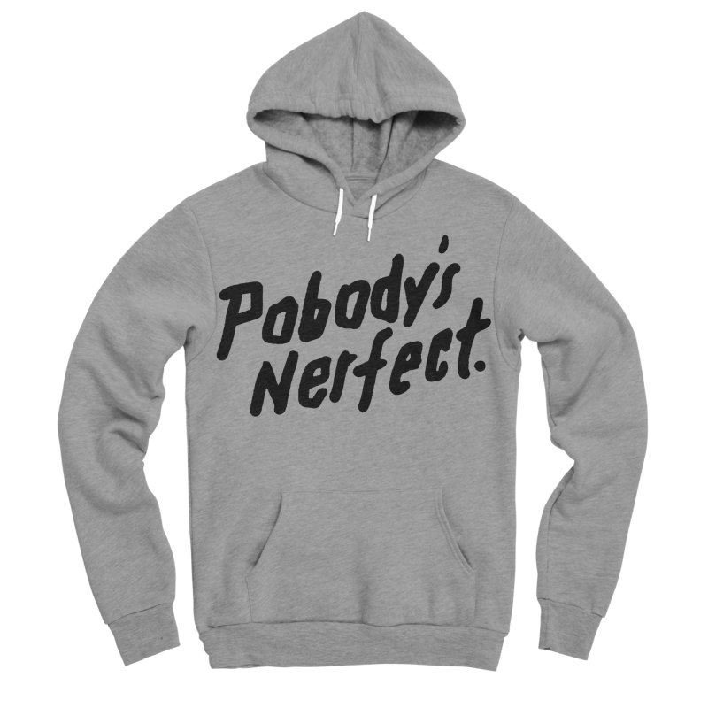 Pobody's Nerfect Men's Sponge Fleece Pullover Hoody by James Victore's Artist Shop
