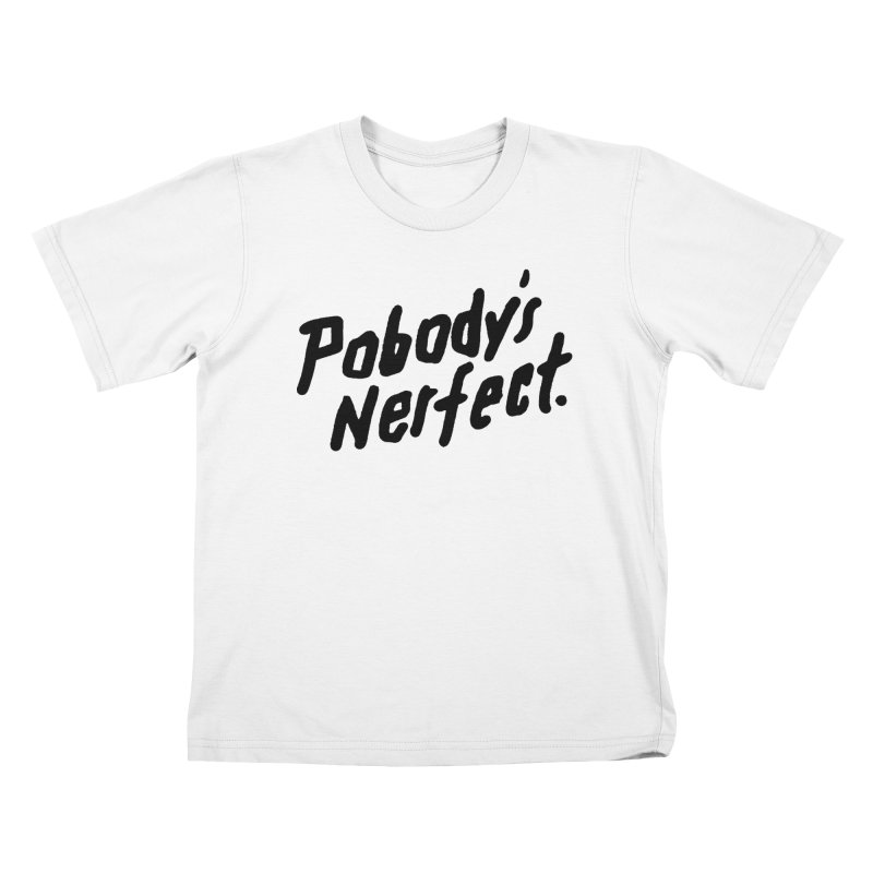 Pobody's Nerfect Kids T-Shirt by James Victore's Artist Shop