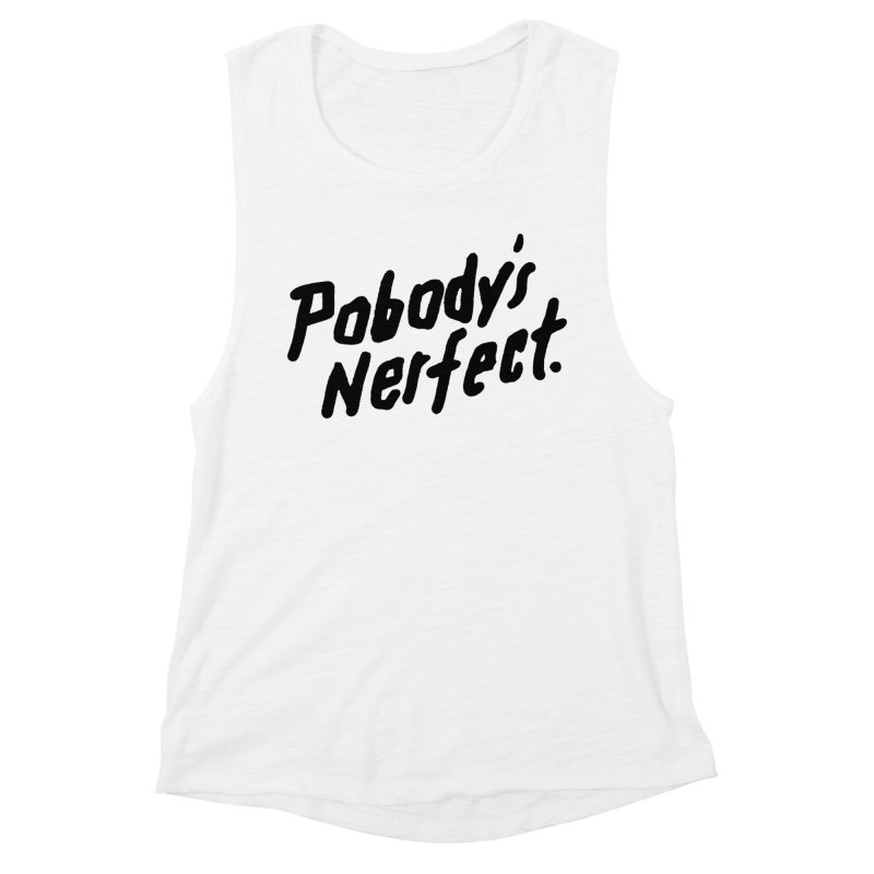 Pobody's Nerfect Women's Tank by James Victore's Artist Shop