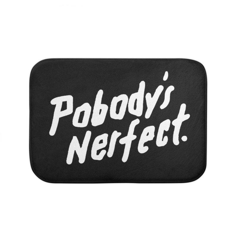 Pobody's Nerfect (black) Home Bath Mat by James Victore's Artist Shop