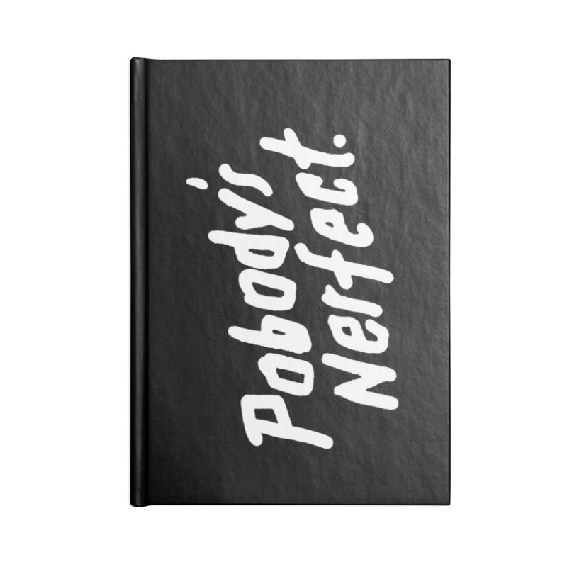 Pobody's Nerfect (black) Accessories Lined Journal Notebook by James Victore's Artist Shop